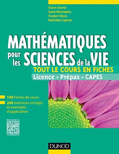 Mathématiques pour les sciences de la vie - Tout le cours en fiches: 140 fiches de cours, 200 exercices corrigés et exemples d'applications
