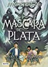 Magisterium 4. La máscara de plata par Holly Black