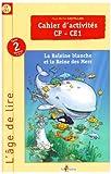 Cahier d'activités CP-CE1 - La Baleine blanche et la Reine des Mers
