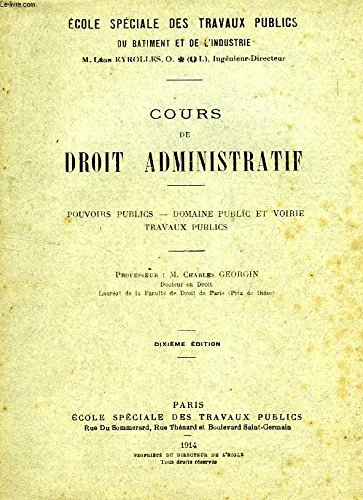 COURS DE DROIT ADMINISTRATIF, POUVOIRS PUBLICS, DOMAINE PUBLIC ET VOIRIE, TRAVAUX PUBLICS