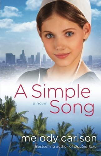 A Simple Song: A Novel by Melody Carlson (2013-06-01)