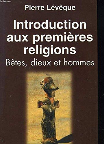 Introduction aux premières religions : Bêtes, dieux et hommes