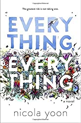 Everything, Everything by Nicola Yoon (September 01,2015)