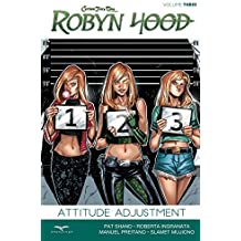 Robyn Hood Volume 3: Attitude Adjustment by Pat Shand (2016-01-05)
