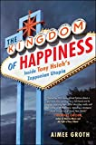 The Kingdom of Happiness: Inside Tony Hsieh's Zapponian Utopia