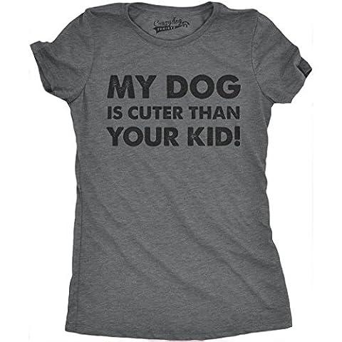 Crazy Dog TShirts - Womens My Dog Is Cuter Than Your Kid Funny Dog Lover Shirt Hilarious Novelty T shirt (Dark Grey) -M - Femme