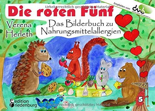 Die roten Fünf - Das Bilderbuch zu Nahrungsmittelallergien. Für alle Kinder, die einen einzigartigen Körper haben. (Empfohlen vom DAAB - Deutscher Allergie- und Asthmabund e.V.) (MIKROMAKRO)