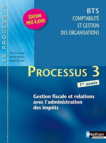 Processus 3 - Gestion fiscale et relations avec l'administration des impôts - BTS 1re année par Sylvie Chamillard