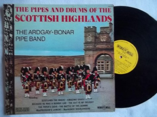 The Ardgay-Bonar Pipe Band: The Pipes And Drums Of The Scottish Highlands LP
