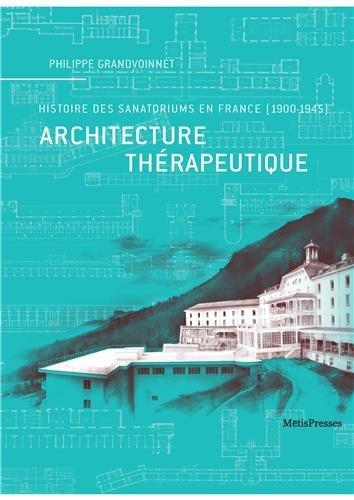 Architecture thérapeutique : Histoire des sanatoriums en France (1900-1945)
