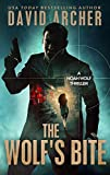 The Wolf's Bite - An Action Thriller Novel (A Noah Wolf Novel, Thriller, Action, Mystery Book 5)