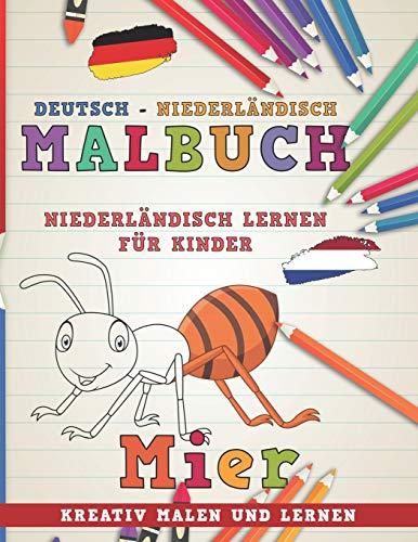 Malbuch Deutsch - Niederländisch I Niederländisch lernen für Kinder I Kreativ malen und lernen (Sprachen lernen, Band 5)