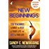 New Beginnings: Ten Teachings for Making the Rest of Your Life the Best of Your Life (English Edition)