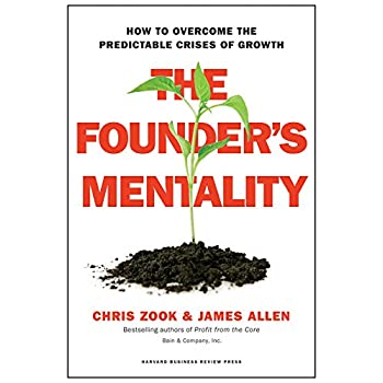 The Founder's Mentality : How to Overcome the Predictable Crises of Growth