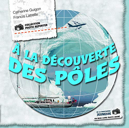 À la découverte des pôles par Catherine Guigon