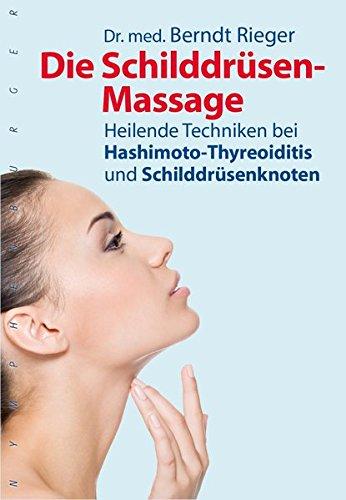 Die Schilddrüsen-Massage: Heilende Techniken bei Hashimoto-Thyreoiditis und Schilddrüsenknoten (nymphenburger kompakt) -