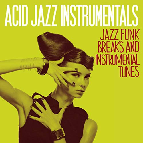 Acid Jazz Instrumentals (Jazz Funk Breaks and Instrumental Tunes)