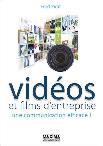 Vidéo et films d'entreprise : une communication efficace ! par Fred Pirat