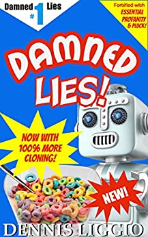 Damned Lies: (Damned Lies #1) by [Liggio, Dennis]