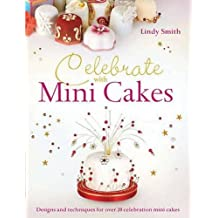 Celebrate with Mini Cakes