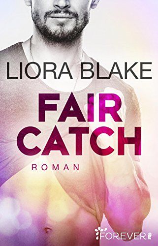 Fair Catch: Roman (Grand-Valley 1) von [Blake, Liora]