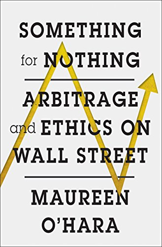 Something for Nothing: Arbitrage and Ethics on Wall Street (English Edition)