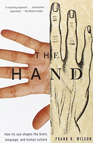 The Hand: How Its Use Shapes the Brain, Language, and Human Culture by Frank R. Wilson (1999-09-14)