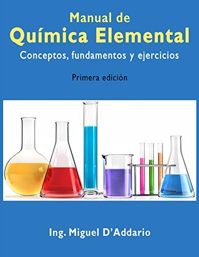 Manual de Química elemental: Conceptos, fundamentos y ejercicios por Miguel D'Addario