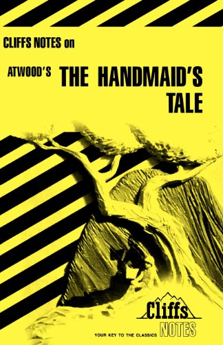 Cliffs Notes on Atwood's The Handsmaid's Tale