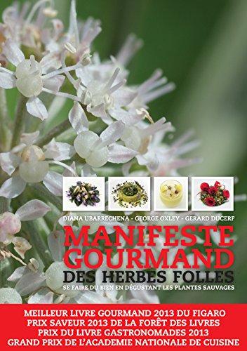 Manifeste gourmand des herbes folles: Se faire du bien en dégustant les plantes sauvages par George Oxley