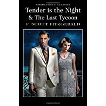 Tender is the Night/The Last Tycoon (Wordsworth Classics)