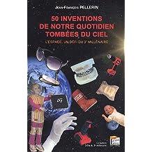 50 inventions de notre quotidien tombées du ciel : L'espace, un défi du 3e millénaire