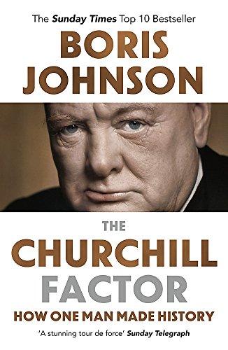 The Churchill Factor: How One Man Made History (Geschichte Zweiten Weltkriegs Des Churchill)
