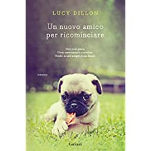 Un nuovo amico per ricominciare (Italian Edition)