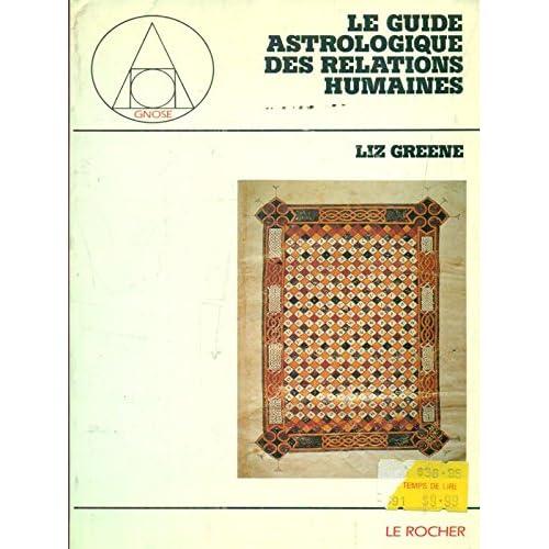 LE GUIDE ASTROLOGIQUE DES RELATIONS HUMAINES