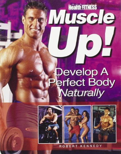 Muscle Up: Develop a Perfect Body Naturally por Robert Kennedy
