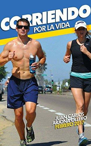 Corriendo por la vida por Juan Carlos Arjona Ollero