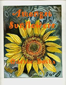 Amongst sunflowers ebook odette botha audrey ross yvonne botha amongst sunflowers by botha odette fandeluxe PDF