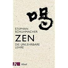 Zen: Die unlehrbare Lehre