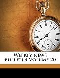 Weekly News Bulletin Volume 20
