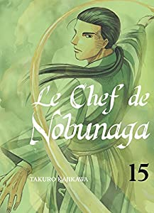 Le Chef de Nobunaga Edition simple Tome 15