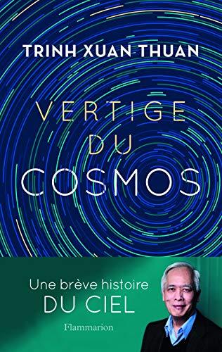 Vertige du cosmos par  Trinh Xuan Thuan