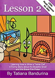 Little Music Lessons for Kids:Lesson 2: Learning How to Write a Treble Clef - A Funny Story about the Boastful Snail and the Brave Fire Poker (English Edition)