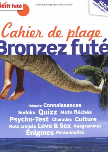 Cahier de plage : Bronzez futé par Dominique Auzias, Jean-Paul Labourdette