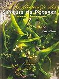 À la découverte des saveurs du potager - [100 recettes simples et savoureuses]