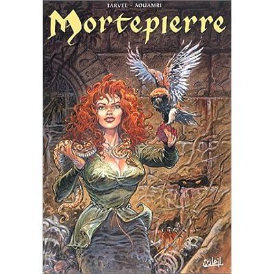 Mortepierre, l'intégrale : tome 1 à 3