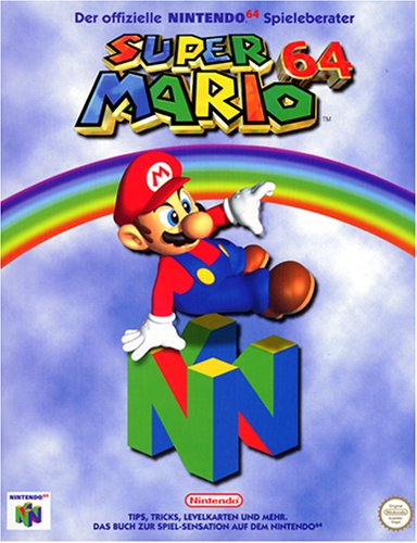 Super Mario 64 - Der offizielle Nintendo 64 Spieleberater (Nintendo 64 Super Mario Spiel)