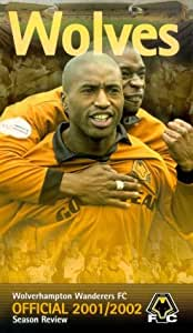 Wolverhampton Wanderers: End Of Season Review 2001/2002 [VHS]