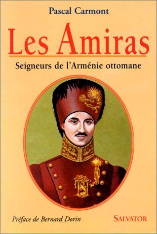 Les amiras, seigneurs de l'Arménie ottomane