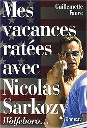 Mes vacances ratées avec Nicolas Sarkozy
